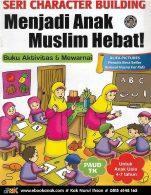 092 seri character building, buku aktivitas dan mewarnai, menjadi anak muslim hebat
