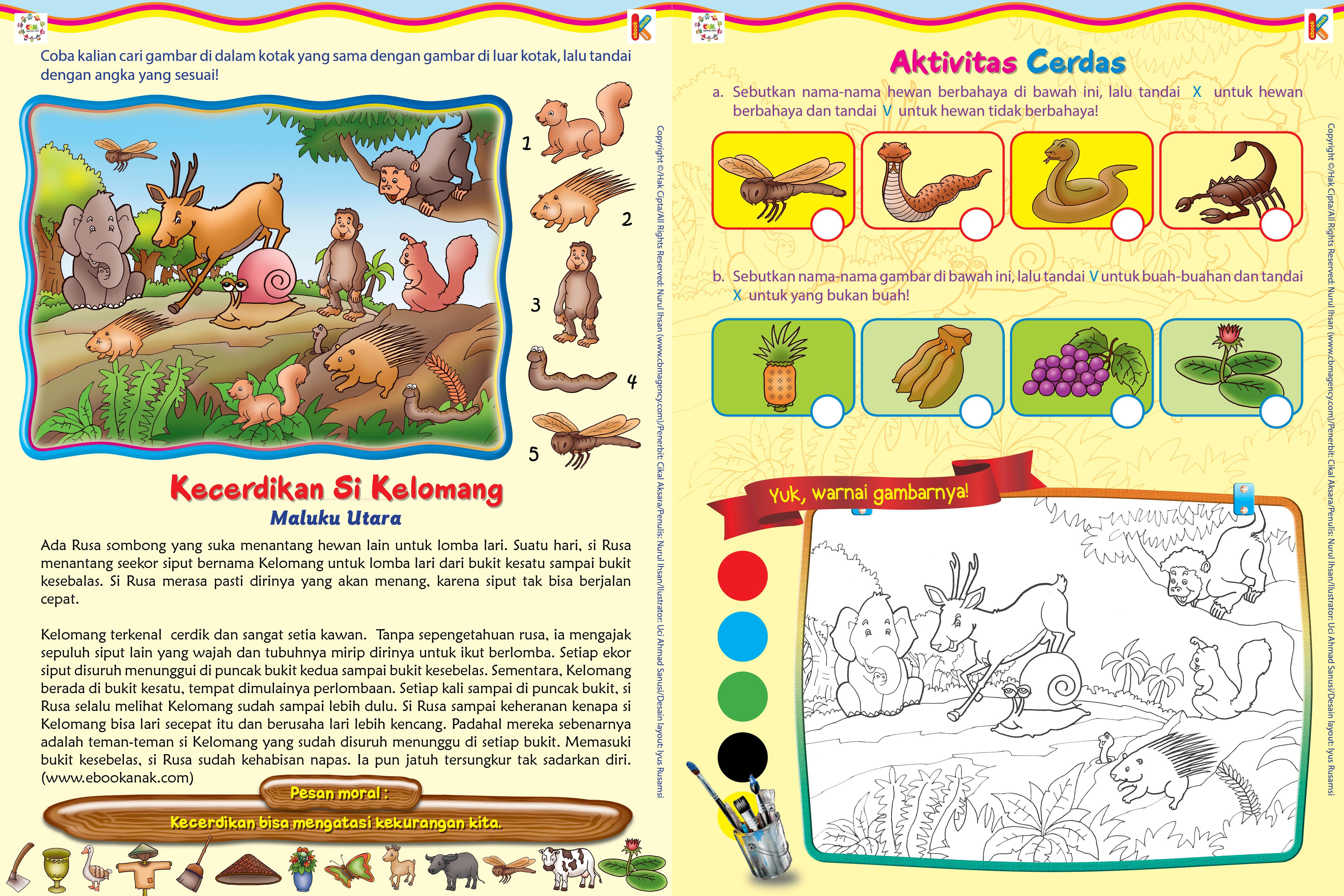 Suatu hari, si Rusa menantang seekor siput bernama Kelomang untuk lomba lari dari bukit kesatu sampai bukit kesebalas.