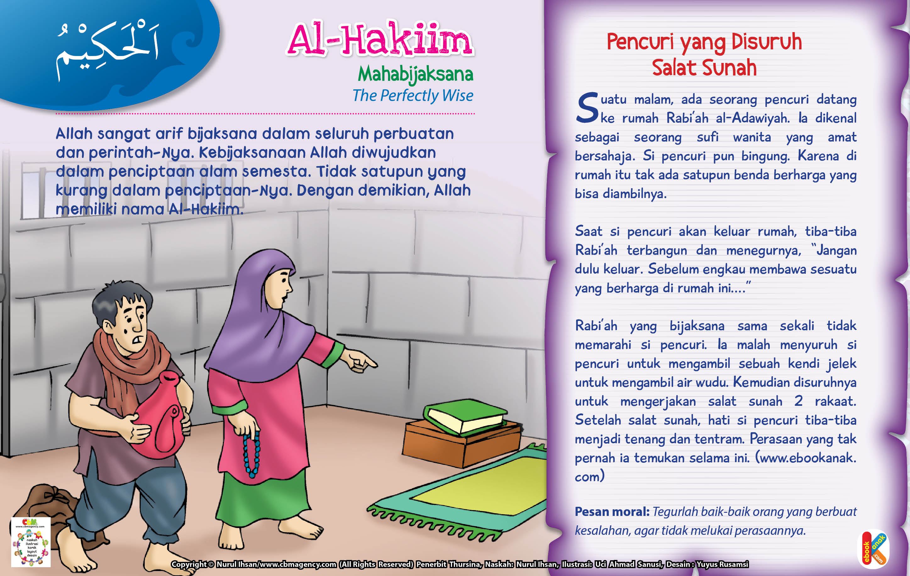 Rabi'ah Al-Adawiyah malah menyuruh si pencuri untuk mengambil sebuah kendi jelek untuk mengambil air wudu.