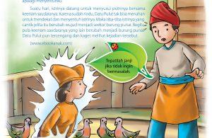 Maka, tiba-tiba istri Datu Pulut yang cantik jelita itu berubah wujud menjadi seekor burung punai.
