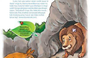 Oleh karena itu, setiap hari singa tua pura-pura sakit dan duduk di depan pintu gua.