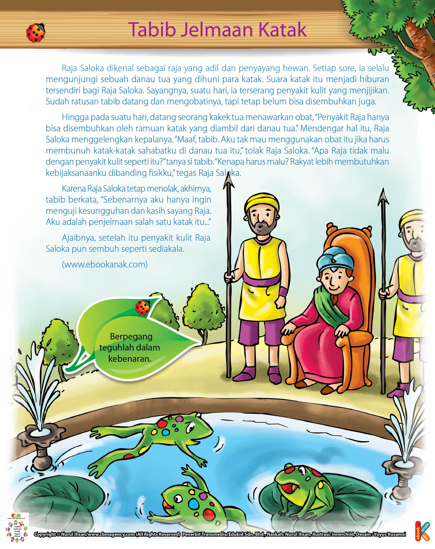 Setiap sore, Raja Saloka selalu mengunjungi sebuah danau tua yang dihuni para katak.