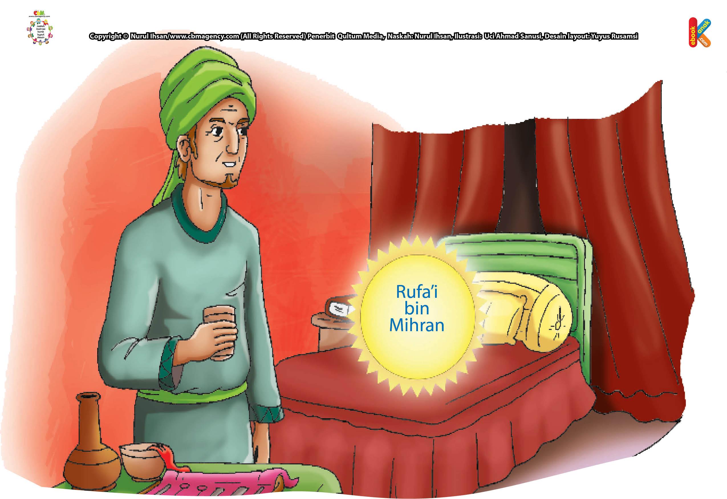 Saat tabib menyuruh meminum obat bius agar Rufa'i bin Mihran tak sakit sewaktu kakinya dipotong. Namun Rufa'i bin Mihran menolak, karena ia lebih memilih untuk memanggil pembaca Al-Qur'an.