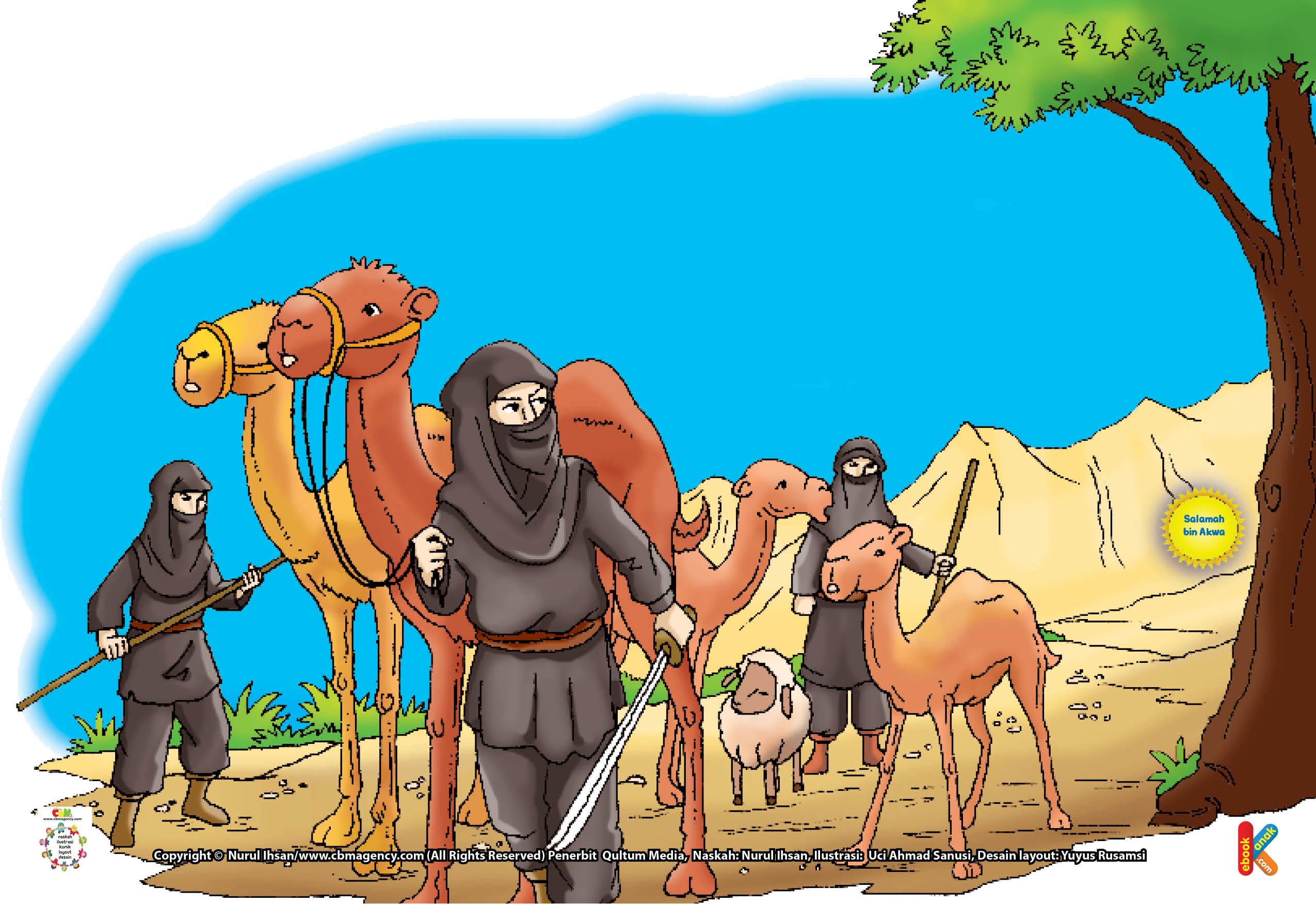 """Rasulullah Saw pun berkata, """"Sebaik-baiknya penunggang kuda adalah Abu Qatadah, sedangkan sebaik-baiknya pejalan kaki adalah Salamah bin Akwa."""""""