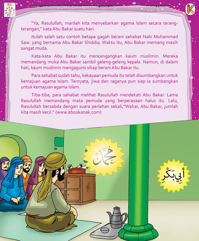 Ternyata, jiwa dan raganya pun siap Abu Bakar sumbangkan untuk kemajuan agama Islam.