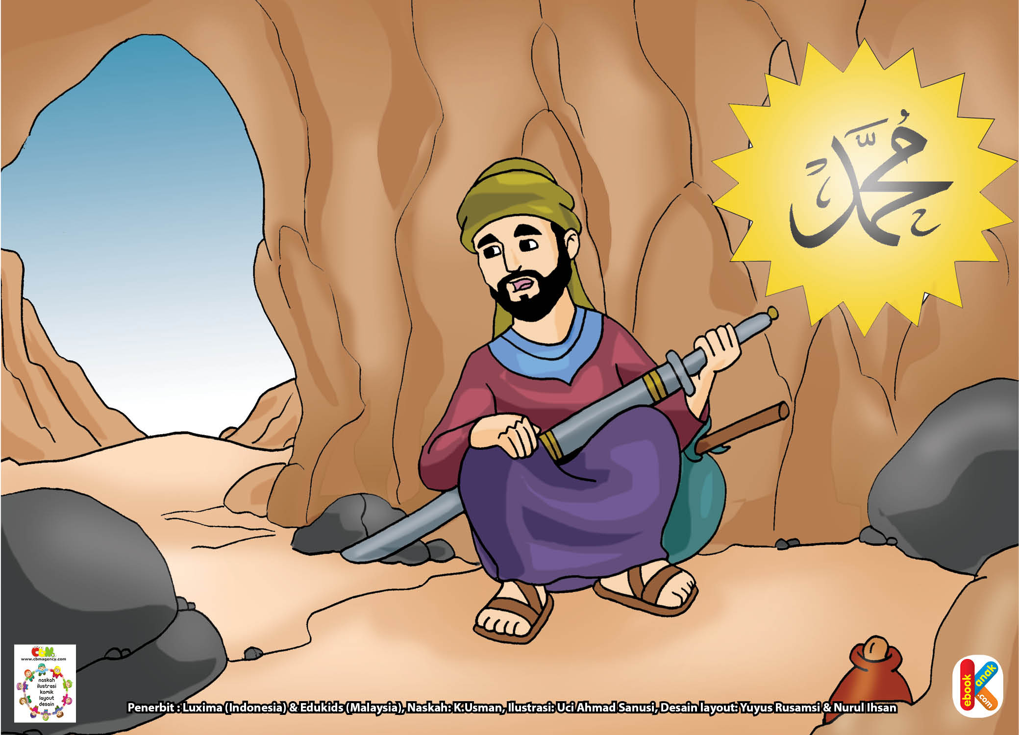Rasul dan Abu Bakar sembunyi di dalam gua yang bernama Gua Tsur.