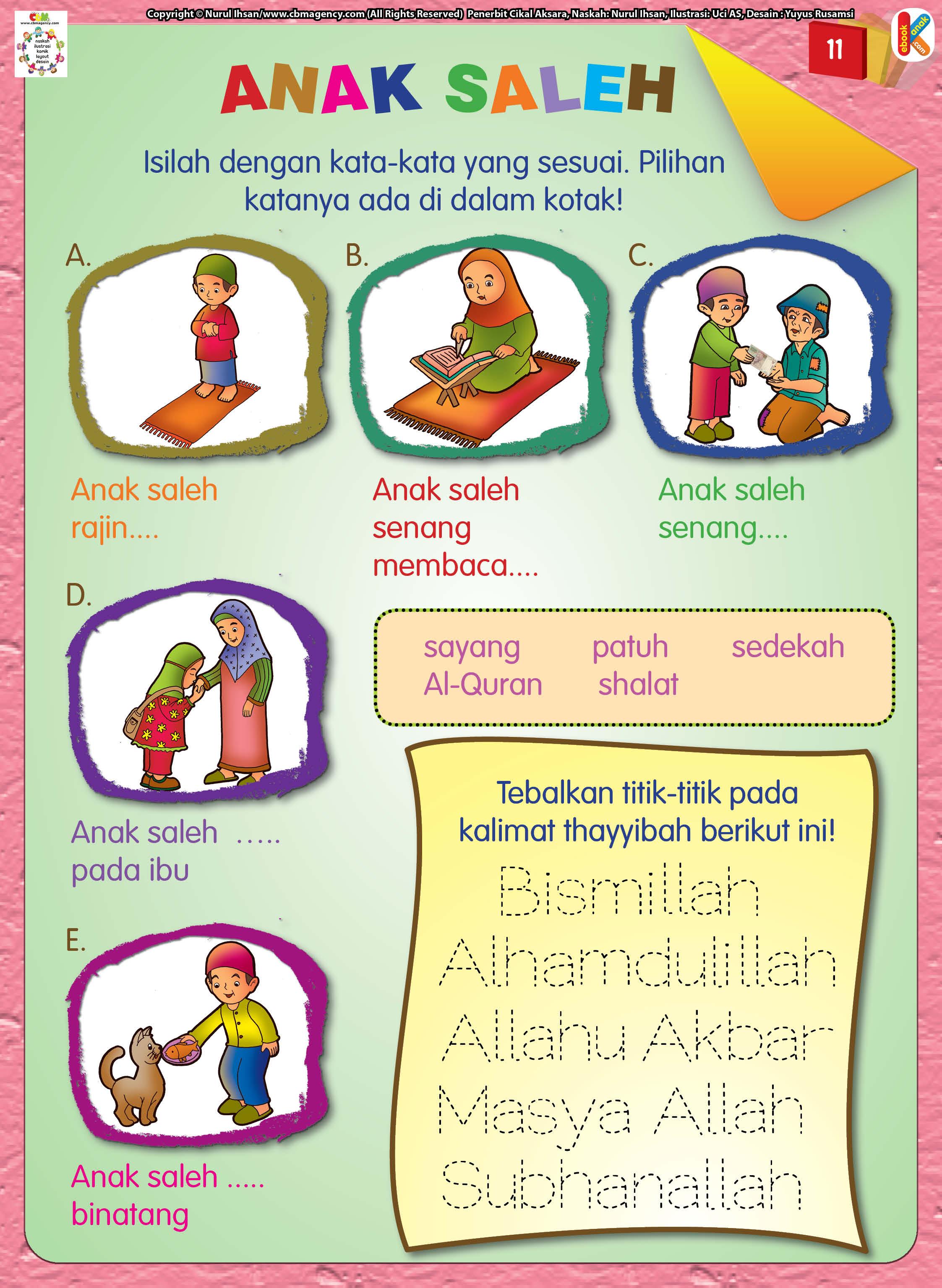 Anak saleh senang membaca Al-Qur'an. Anak saleh senang sedekah.