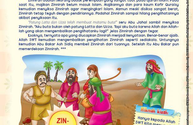 Untungnya, kemudian Abu Bakar Ash Sidiq membeli Zinnirah dari tuannya. Setelah itu Abu Bakar pun memerdekaan Zinnirah.