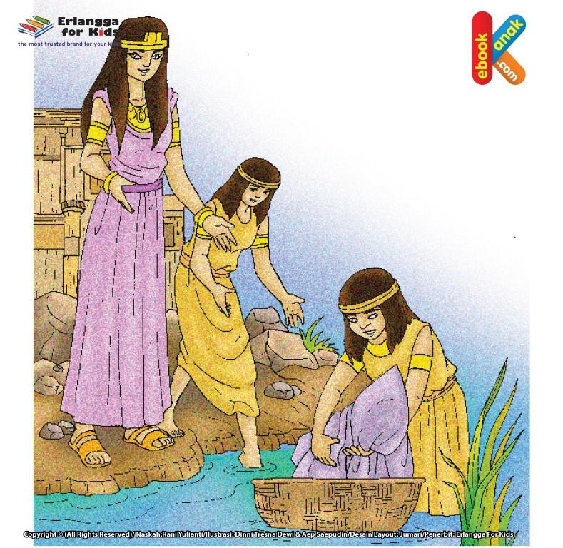 Istri Firaun Menemukan Bayi dalam Keranjang