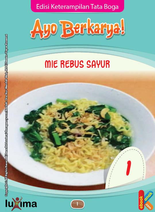Mie rebus sayur terbuat dari campuran mie instan dan sayuran
