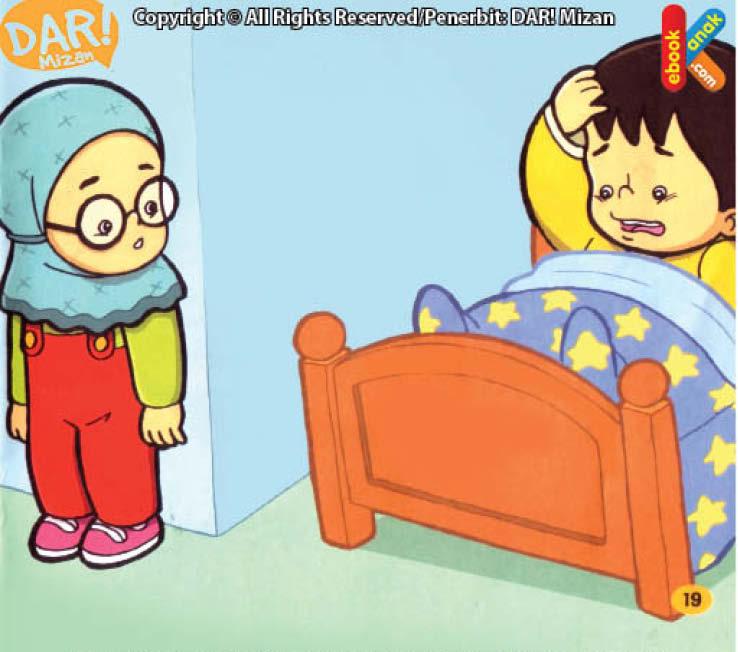 Oya, kalau Zaki sedang flu, Hana nggak mau dekat-dekat. Hih ... takut tertular!