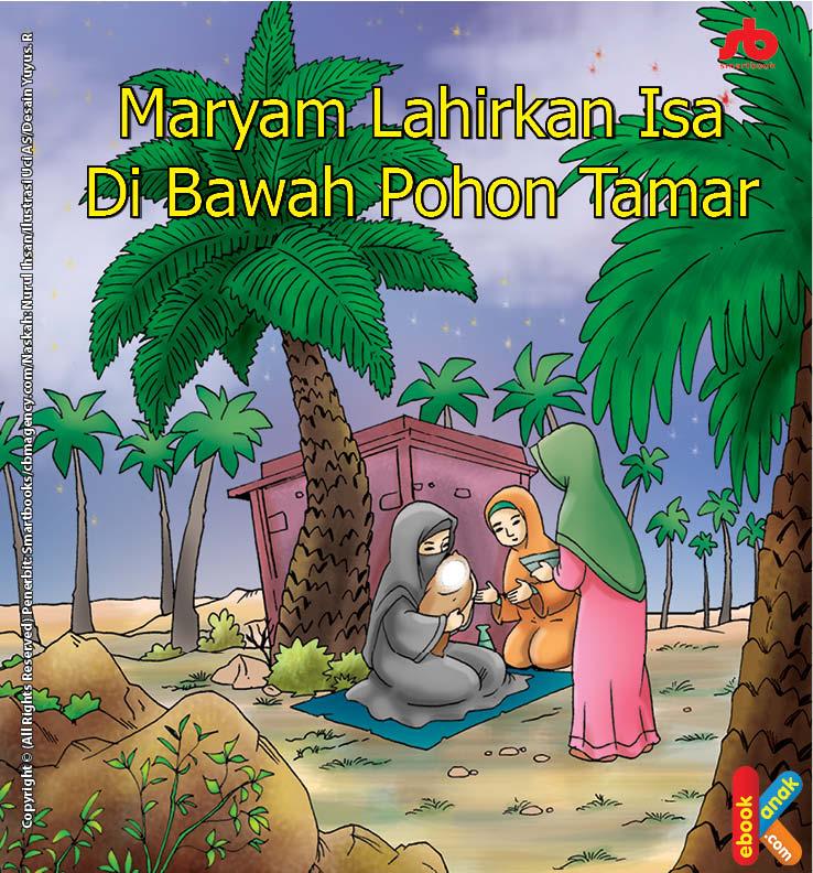 Maryam Lahirkan Isa Di Bawah Pohon Dibantu Jibril