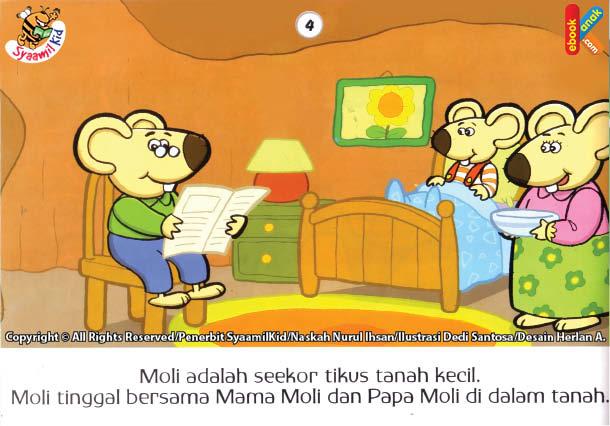 moli tinggal bersama mama moli dan papa moli di dalam tanah.