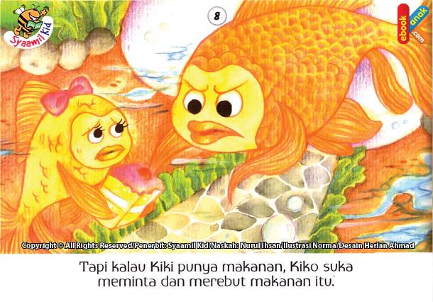 Tapi kalau Kiki punya makanan, Kiko suka meminta dan merebut makanan itu.