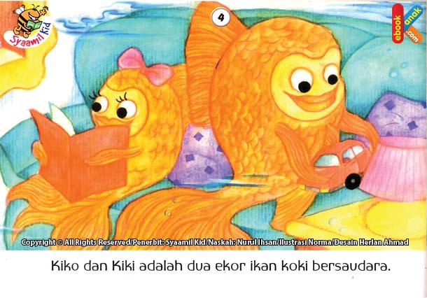 Kiko dan Kiki adalah dua ekor ikan bersaudara.