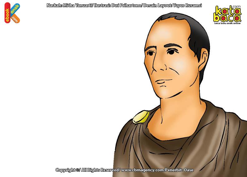 Gaius Julius Caesar terkenal dengan semboyannya, veni, vidi, vici (saya datang, saya berperang, saya menang).