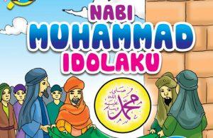 Ebook Seri Belajar Islam Sejak Usia Dini Nabi Muhammad Idolaku cover