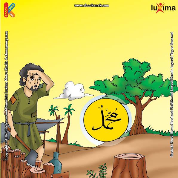 ilustrasi seri belajar islam sejak usia dini nabi muhammad idolaku, Untuk Apa Nabi Muhammad SAW Memberi Sebuah Kapak pada Pengemis