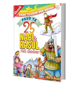 25 nabi dan rasul kisah teladan dan hikmah paud tk