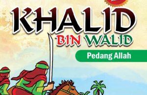 download ebook kisah teladan anak muslim, Khalid bin Walid, pedang allah