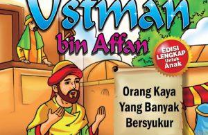 download ebook kisah teladan anak muslim, Ustman bin Affan, orang kaya yang banyak bersyukur