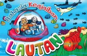download ebook seri sains anak mengenal alam semesta Rahasia Keajaiban Lautan