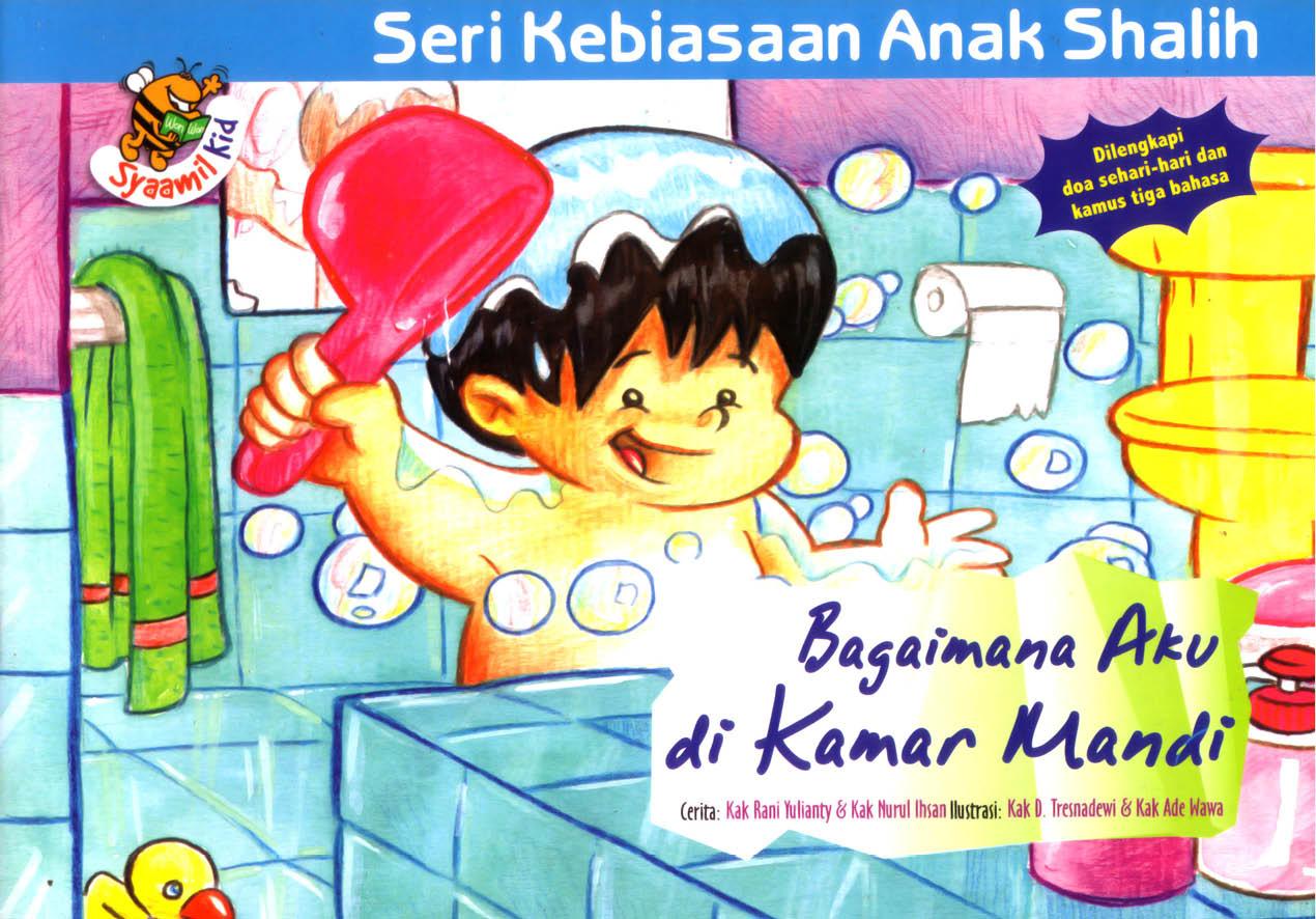 cover depan seri kebiasaan anak shalih bagaimana aku di kamar mandi