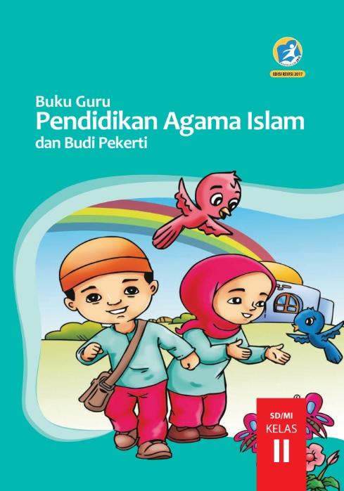 Kelas 02 SD Pendidikan Agama Islam dan Budi Pekerti Guru 2017