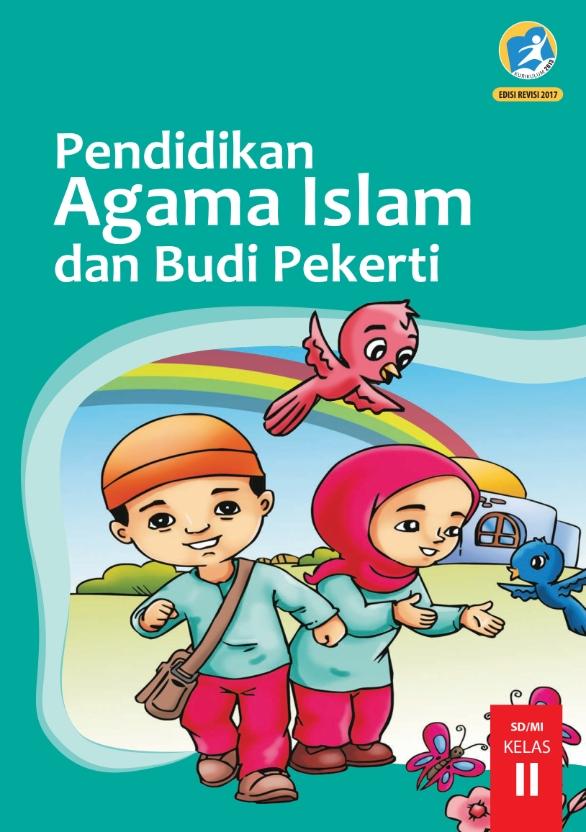 Kelas 2 SD Pendidikan Agama Islam dan Budi Pekerti Siswa 2017