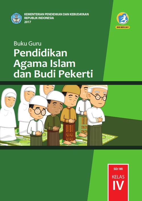 Kelas 4 SD Pendidikan Agama Islam dan Budi Pekerti Guru 2017