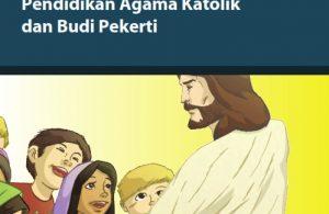 Kelas 4 SD Pendidikan Agama Katolik dan Budi Pekerti Guru 2017