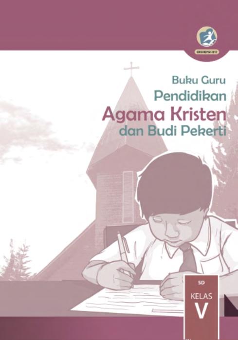 Kelas 5 Sd Pendidikan Agama Kristen Dan Budi Pekerti Guru 2017 Ebook Anak
