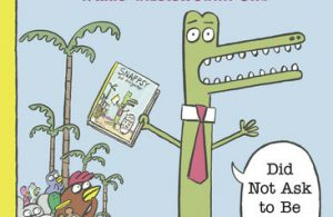 Audio Book Snappsy the Alligator (Did Not Ask to Be in This Book)