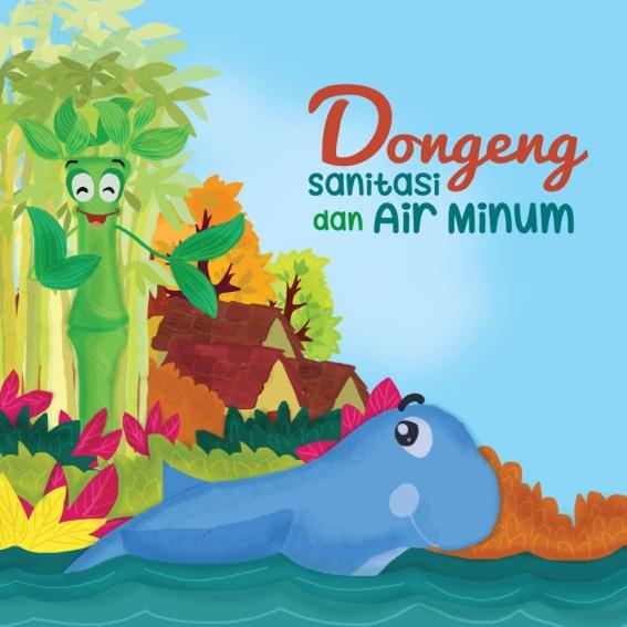 Dongeng Sanitasi dan Air Minum cover