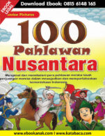 Download Ebook Anak 100 Pahlawan Nusantara1