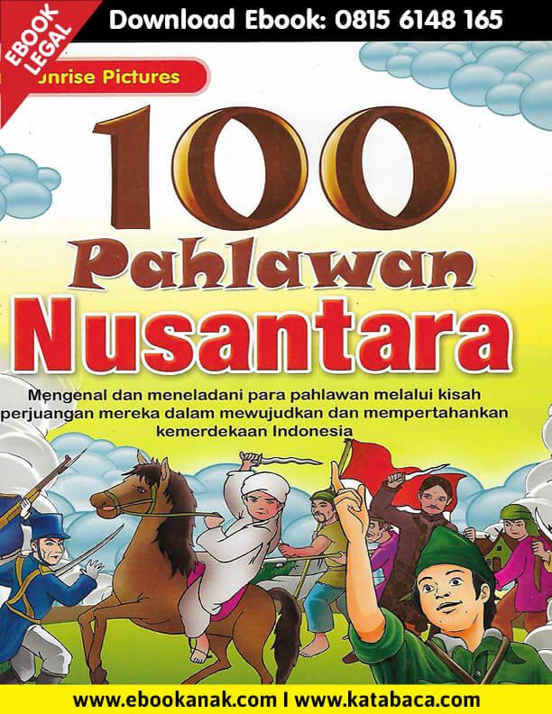 Download Ebook Anak: 100 Pahlawan Nusantara