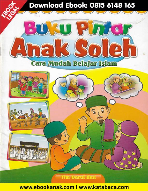 Download Ebook Buku Pintar Anak Soleh Cara Mudah Belajar Islam