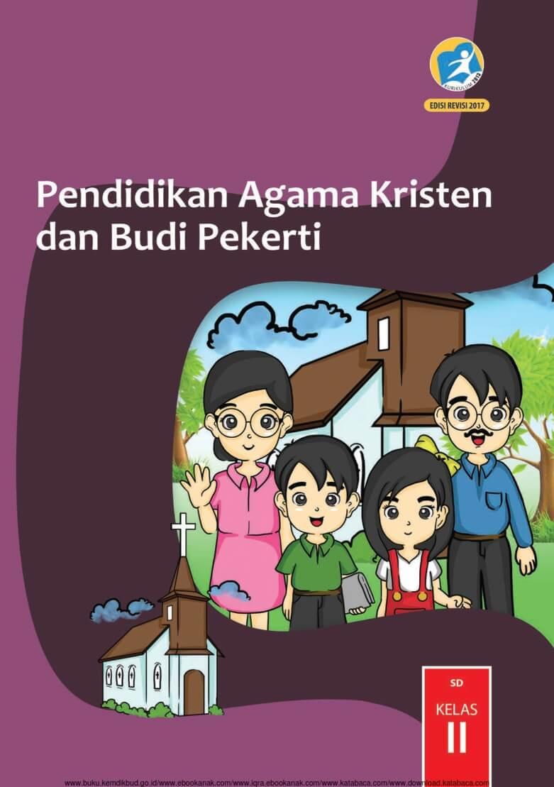 Ebook Buku Siswa, Pendidikan Agama Kristen dan Budi Pekerti 2013 Kelas 2 SD, Revisi 2017 (ES8)