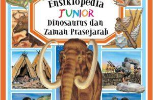 Ebook Ensiklopedia Junior- Dinosaurus dan Zaman Prasejarah
