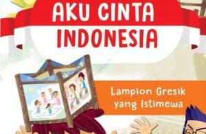 Ebook Seri Aku Cinta Indonesia- Lampion Gresik yang Istimewa