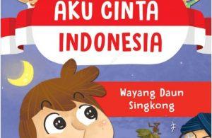 Ebook Seri Aku Cinta Indonesia- Wayang Daun Singkong