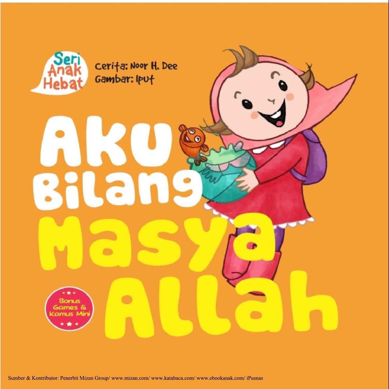 Ebook Seri Anak Hebat, Aku Bilang Masya Allah (1)