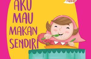 Ebook Seri Anak Hebat, Aku Mau Makan Sendiri (1)