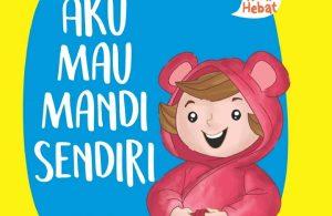 Ebook Seri Anak Hebat, Aku Mau Mandi Sendiri (1)