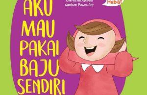 Ebook Seri Anak Hebat, Aku Mau Pakai Baju Sendiri (1)