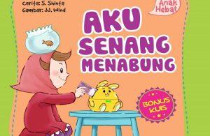 Ebook Seri Anak Hebat, Aku Senang Menabung (1)