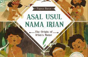 Ebook Seri Cerita Rakyat 34 Provinsi, Asal Usul Nama Irian