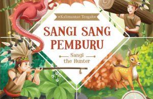 Ebook Seri Cerita Rakyat 34 Provinsi, Sangi Sang Pemburu (Kalimantan Tengah)