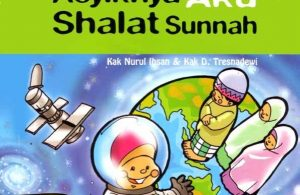 Ebook Seri Fiqih Anak, Asyiknya Aku Shalat Sunnah (1)