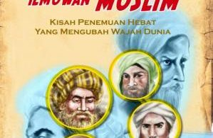 Ensiklopedia Penemuan Terhebat Ilmuwan Muslim Kisah Penemuan Hebat yang Mengubah Wajah Dunia